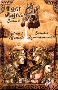 Sylvain Desvaux - Lost Ages, Saison 2 : Épisodes 3 et 4.