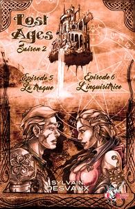 Sylvain Desvaux - Lost Ages, Saison 2 : Épisodes 5 et 6.
