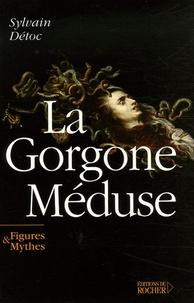 Sylvain Détoc - La Gorgone Méduse.