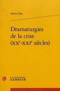 Sylvain Diaz - Dramaturgies de la crise (XXe-XXIe siècles).
