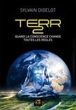 Sylvain Didelot - Terr 2 - Quand la conscience change toutes les règles.