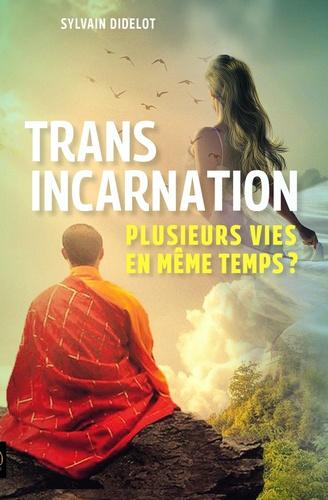 Transincarnation. Plusieurs vies en même temps ?