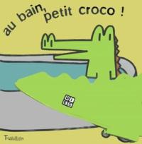 Sylvain Diez - Au bain, petit croco !.