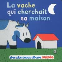 Sylvain Diez - La vache qui cherchait sa maison.