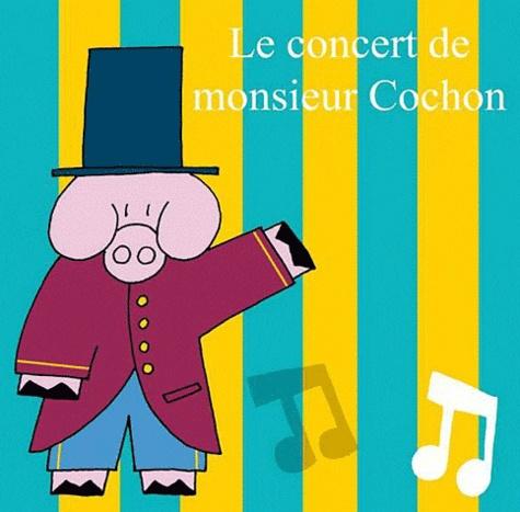 Sylvain Diez - Le concert de Monsieur Cochon.
