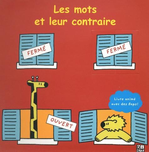 Sylvain Diez - Les mots et leurs contraires.