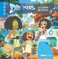 Sylvain Dos Santos et Marine Lachenaud - Droners  : Le choix de Corto.