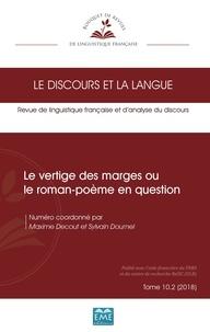Sylvain Dournel et Maxime Decout - Le discours et la langue N°10.2, 2018 : Le vertige des marges ou le roman-poème en question.