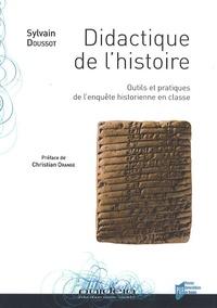 Sylvain Doussot - Didactique de l'histoire - Outils et pratiques de l'enquête historienne en classe.