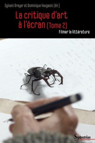 La critique d'art à l'écran. Tome 2, Filmer la littérature