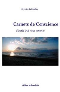 Sylvain Du Boullay - Carnets de conscience : d'après qui nous sommes.