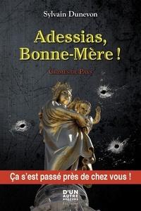 Sylvain Dunevon - Adessias Bonne mère !.