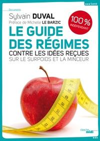 Sylvain Duval - Le guide des régimes - Contre les idées reçues sur la minceur et le surpoids.