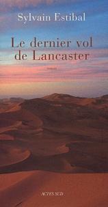 Sylvain Estibal - Le dernier vol de Lancaster.