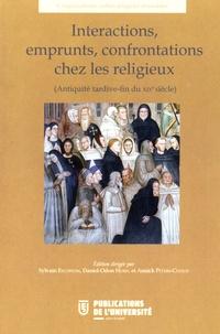 Interactions, emprunts, confrontations chez les religieux (Antiquité tardive-fin du XIXe siècle) - Sylvain Excoffon |