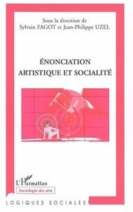 Sylvain Fagot - Enonciation artistique et socialité.