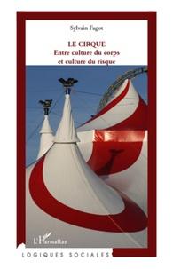 Sylvain Fagot - Le cirque - Entre culture du corps et culture du risque.