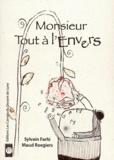 Sylvain Farhi et Maud Roegiers - Monsieur Tout à l'Envers.