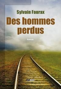 Sylvain Faurax - Des hommes perdus.