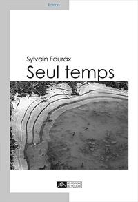 Sylvain Faurax - Seul temps.
