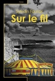 Sylvain Faurax - Sur le fil.
