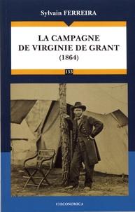 Sylvain Ferreira - La campagne de Virginie de Grant (1864).