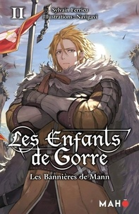 Sylvain Ferrieu - Les enfants de Gorre Tome 2 : Les bannières de Mann.