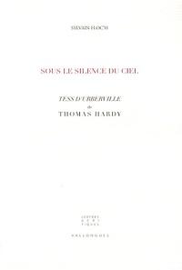 Sylvain Floc'h - Sous le silence du ciel - Tess d'Urberville de Thomas Hardy.