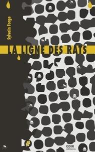 Sylvain Forge - La ligne des rats.
