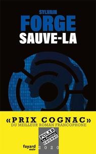 Sylvain Forge - Sauve-la - Prix Cognac 2020 du meilleur roman francophone.