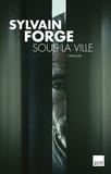 Sylvain Forge - Sous la ville.