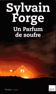 Sylvain Forge - Un parfum de soufre.