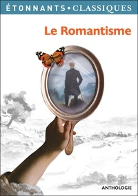 Sylvain Fort - Le romantisme - Anthologie.
