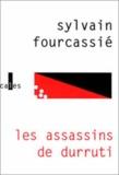 Sylvain Fourcassié - Les assassins de Durruti.