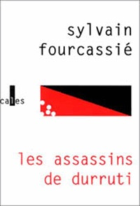 Sylvain Fourcassié - Les assassins de Durruti.
