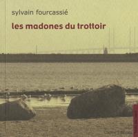 Sylvain Fourcassié - Les madones du trottoir.