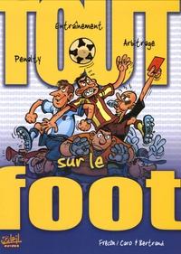 Sylvain Frécon et  Bertrand - Tout sur le Foot.