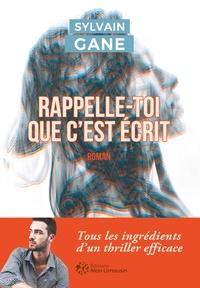 Sylvain Gane - Rappelle-toi que c'est écrit.