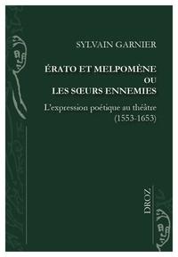 Deedr.fr Erato et Melpomène ou les soeurs ennemies - L'expression poétique au théâtre (1553-1653) Image
