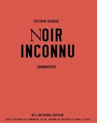 Sylvain George - Noir inconnu - (Wanderer).