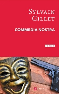 Sylvain Gillet - Commedia nostra.