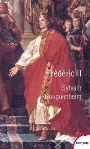 Sylvain Gouguenheim - Frédéric II - Un empereur de légendes.