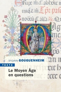 Sylvain Gouguenheim - Le Moyen Age en question.