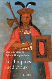 Sylvain Gouguenheim - Les empires médievaux.