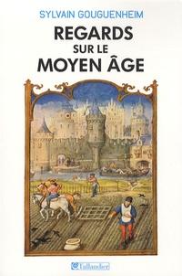 Regards sur le Moyen Age- 40 histoires médiévales - Sylvain Gouguenheim |