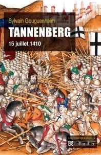 Sylvain Gouguenheim - Tannenberg - 15 juillet 1410.