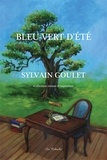 Sylvain Goulet - Bleu-vert d'été.