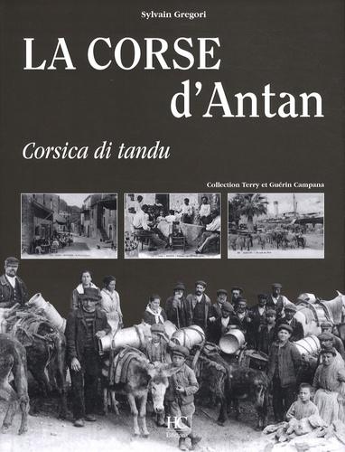 Sylvain Gregori - La Corse d'antan - Corsica di tandu.