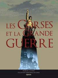 Sylvain Gregori et Jean-Paul Pellegrinetti - Les Corses et la Grande Guerre.
