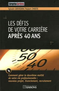 Sylvain Grevedon et Hubert L'Hoste - Les défis de votre carrière après 40 ans.